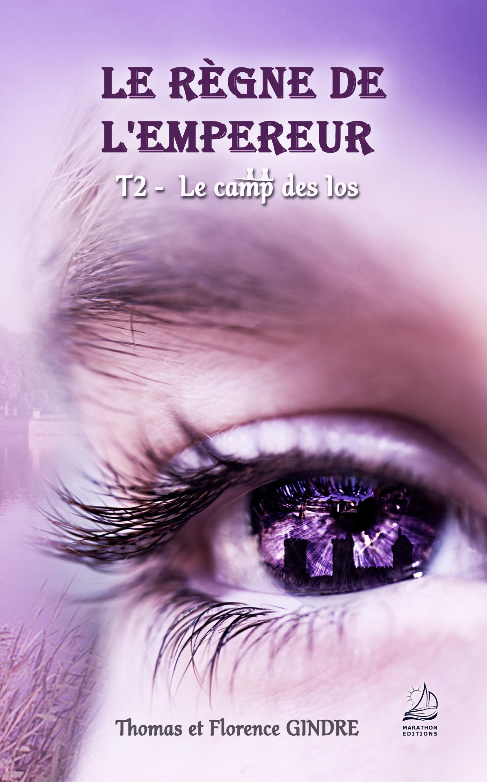 LE REGNE DE L'EMPEREUR - T02 - LE CAMP DES IOS