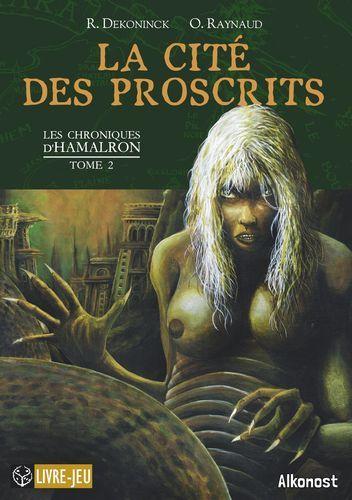 LES CHRONIQUES D'HAMALRON - T02 - LA CITE DES PROSCRITS - LES CHRONIQUES D'HAMALRON, TOME 2