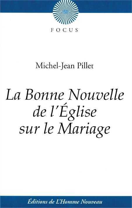 LA BONNE NOUVELLE DE L'EGLISE SUR LE MARIAGE