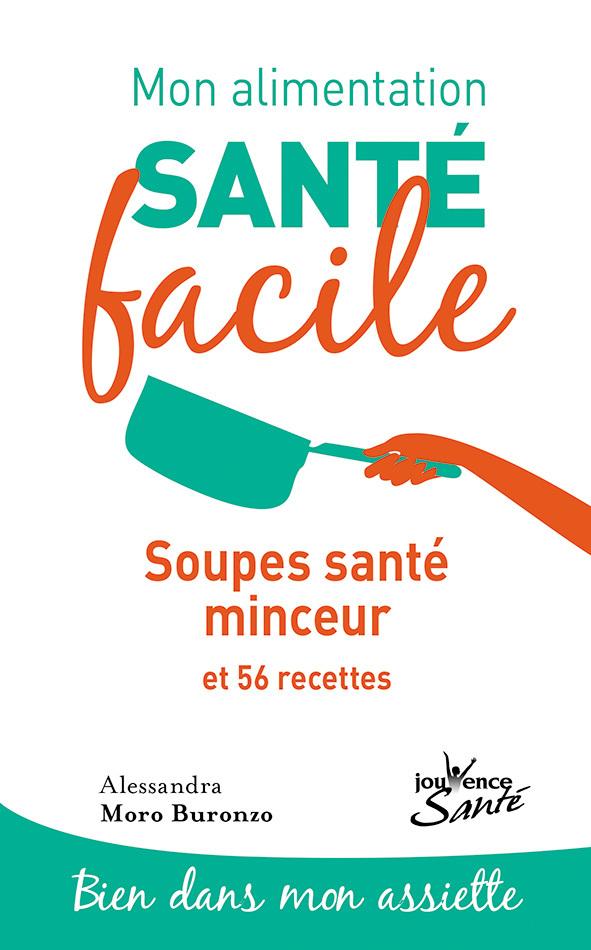 ALIMENTATION SANTE FACILE SOUPES SANTE MINCEUR (MON)