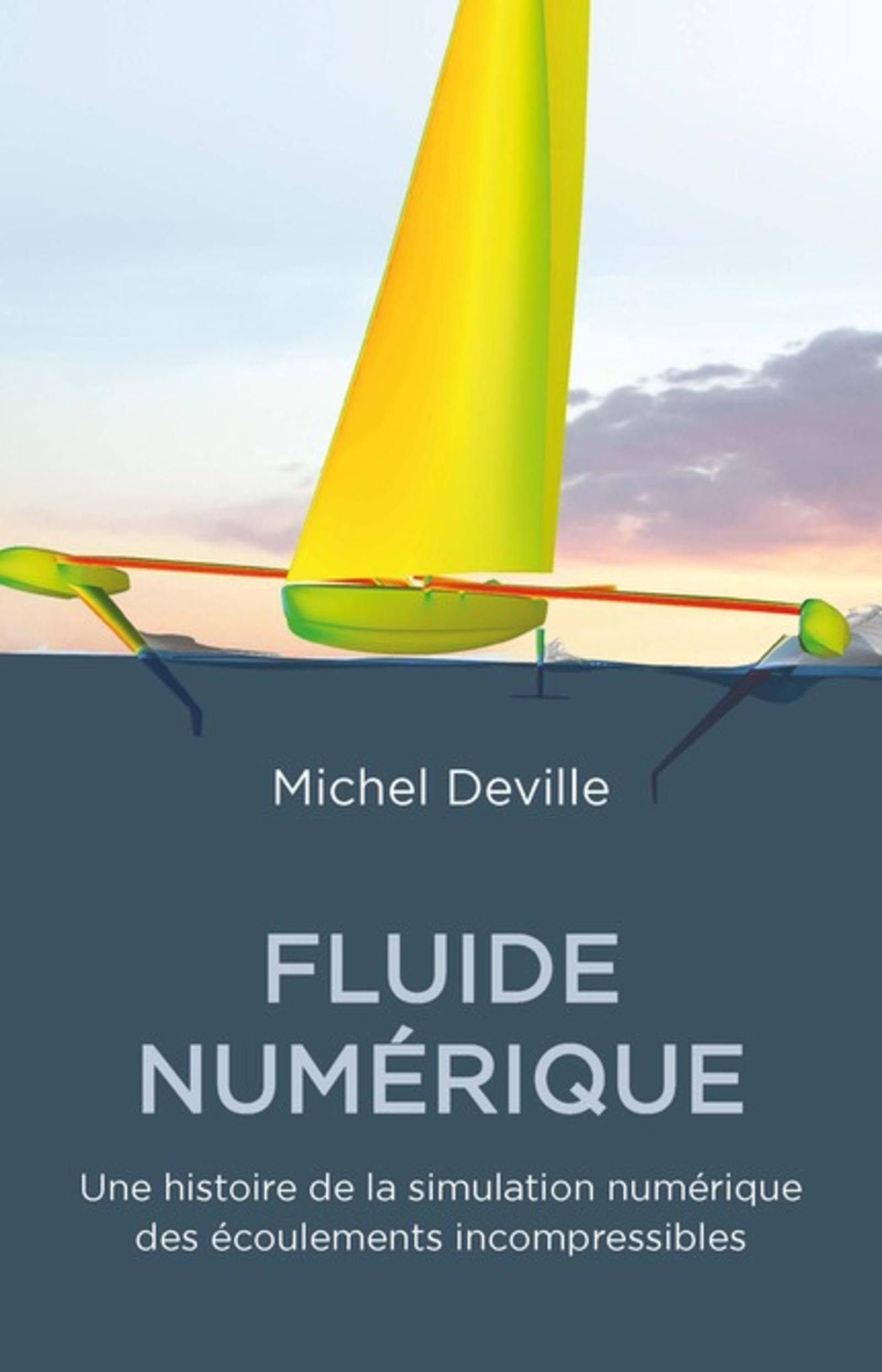 FLUIDES NUMERIQUES - UNE HISTOIRE DE LA SIMULATION NUMERIQUE DES ECOULEMENTS