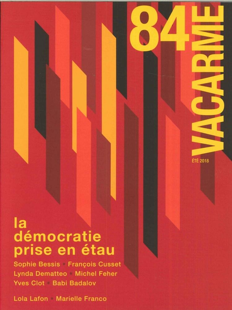VACARME N 84 LA DEMOCRATIE PRISE EN ETAU - ETE 2018