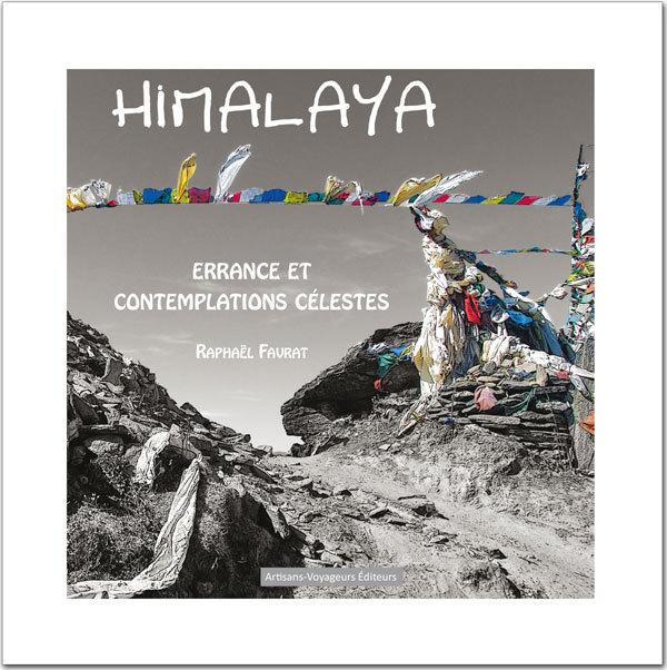 HIMALAYA : ERRANCE ET CONTEMPLATIONS CELESTES