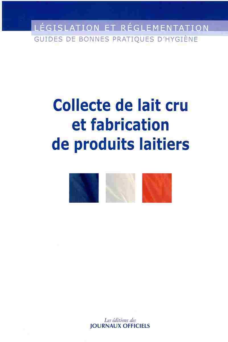 COLLECTE DE LAIT CRU ET FABRICATION DE PRODUITS LAITIERS N 5957 - LEGISLATION ET REGLEMENTATION - GU