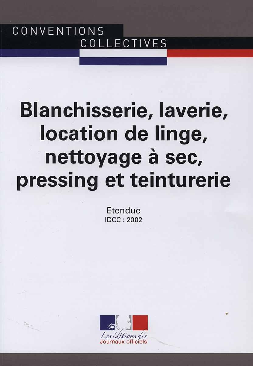 BLANCHISSERIE, LAVERIE, LOCATION DE LINGE, NETTOYAGE A SEC, PRESSING ET TEINTURE - CCN 3074