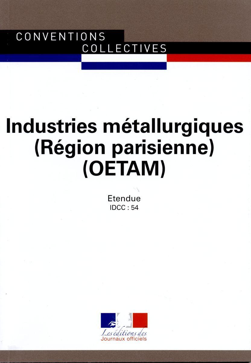 INDUSTRIES METALLURGIQUES OETAM REGION PARISIENNE - CCN 3126