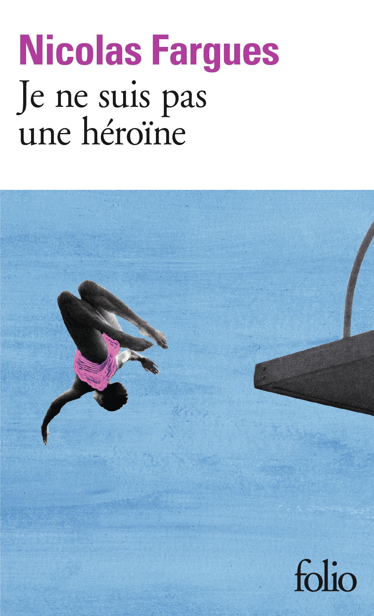 JE NE SUIS PAS UNE HEROINE