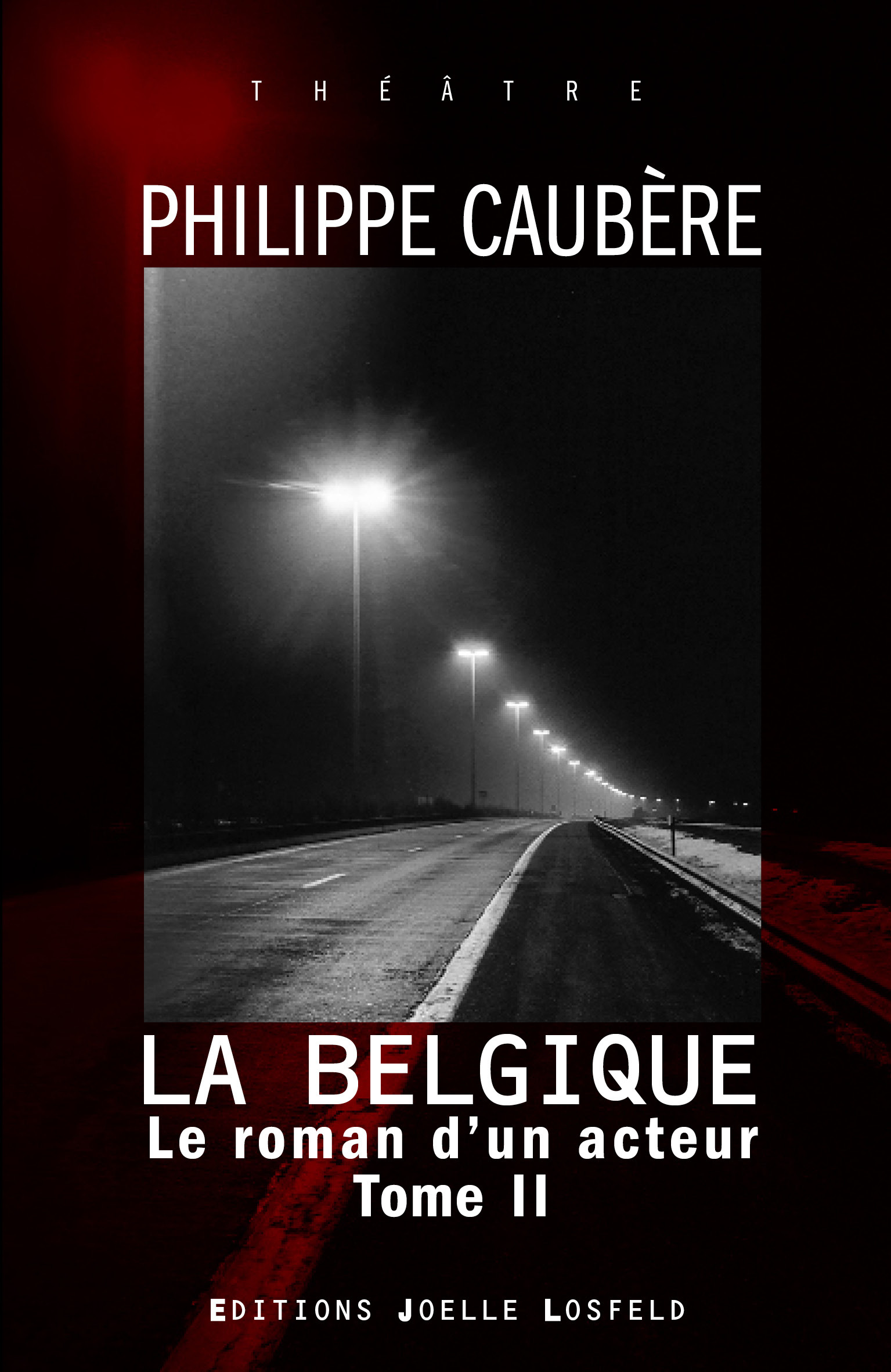 LE ROMAN D'UN ACTEUR (TOME 2-LA BELGIQUE) - EPOPEE BURLESQUE