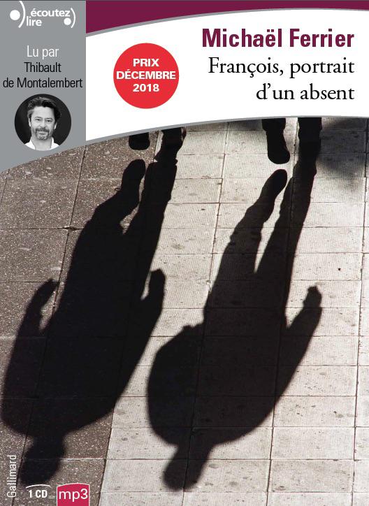 FRANCOIS, PORTRAIT D'UN ABSENT