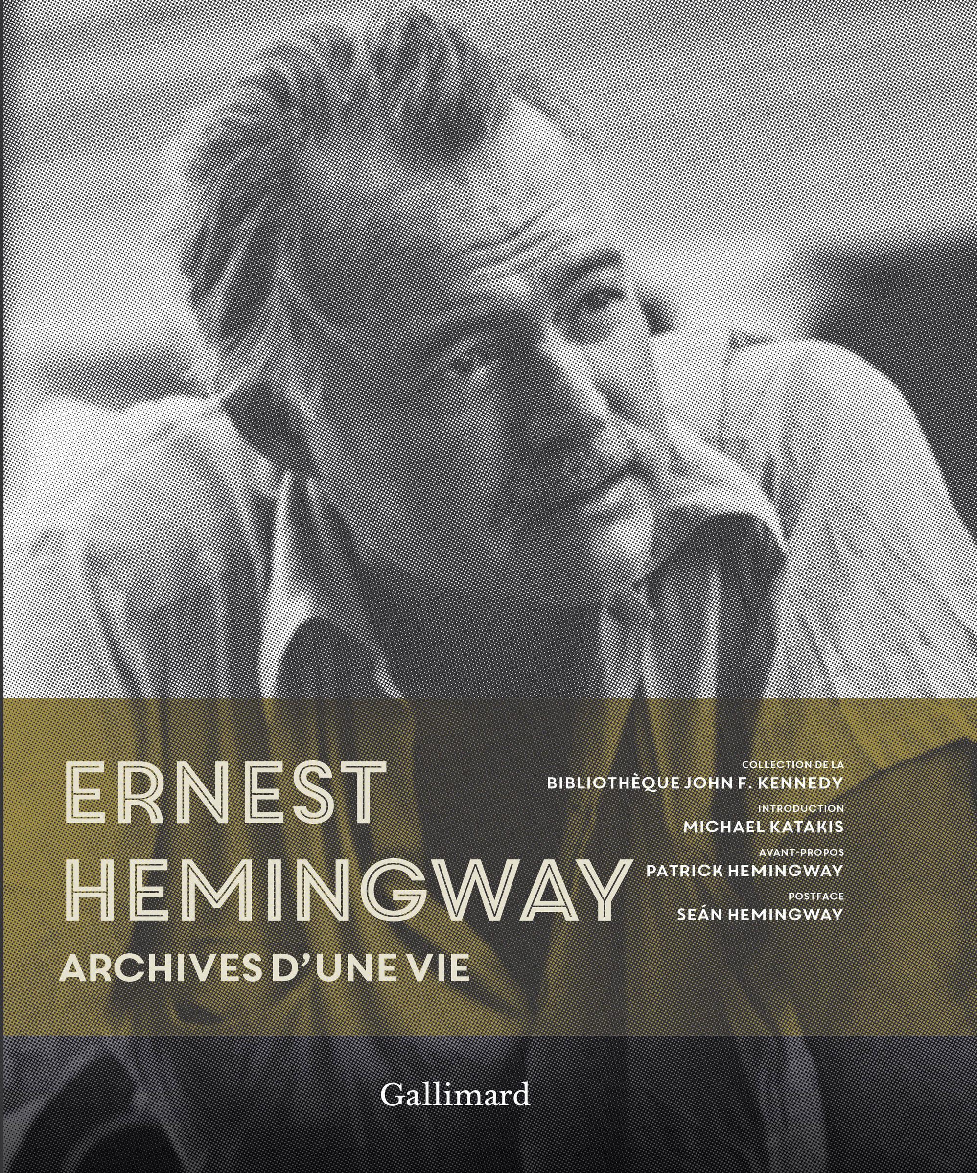 ERNEST HEMINGWAY - ARCHIVES D'UNE VIE