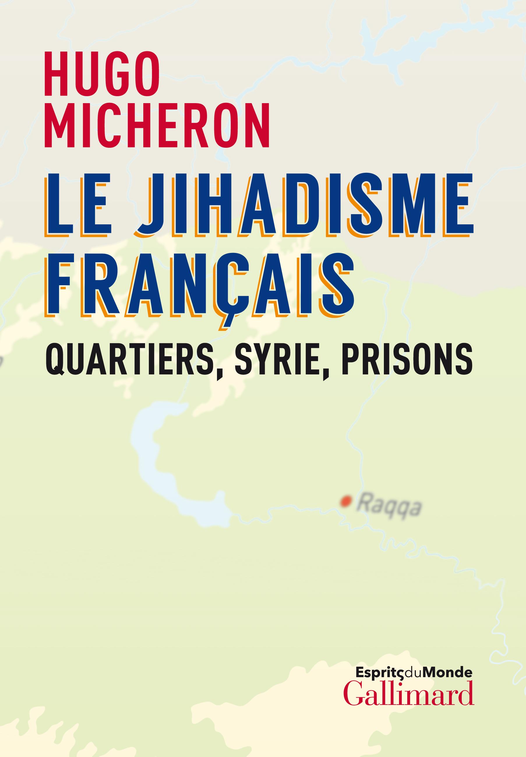 LE JIHADISME FRANCAIS - QUARTIERS, SYRIE, PRISONS