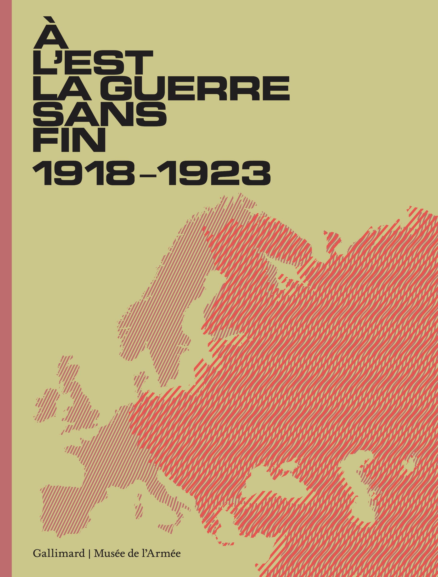 A L'EST, LA GUERRE SANS FIN - (1918-1923)