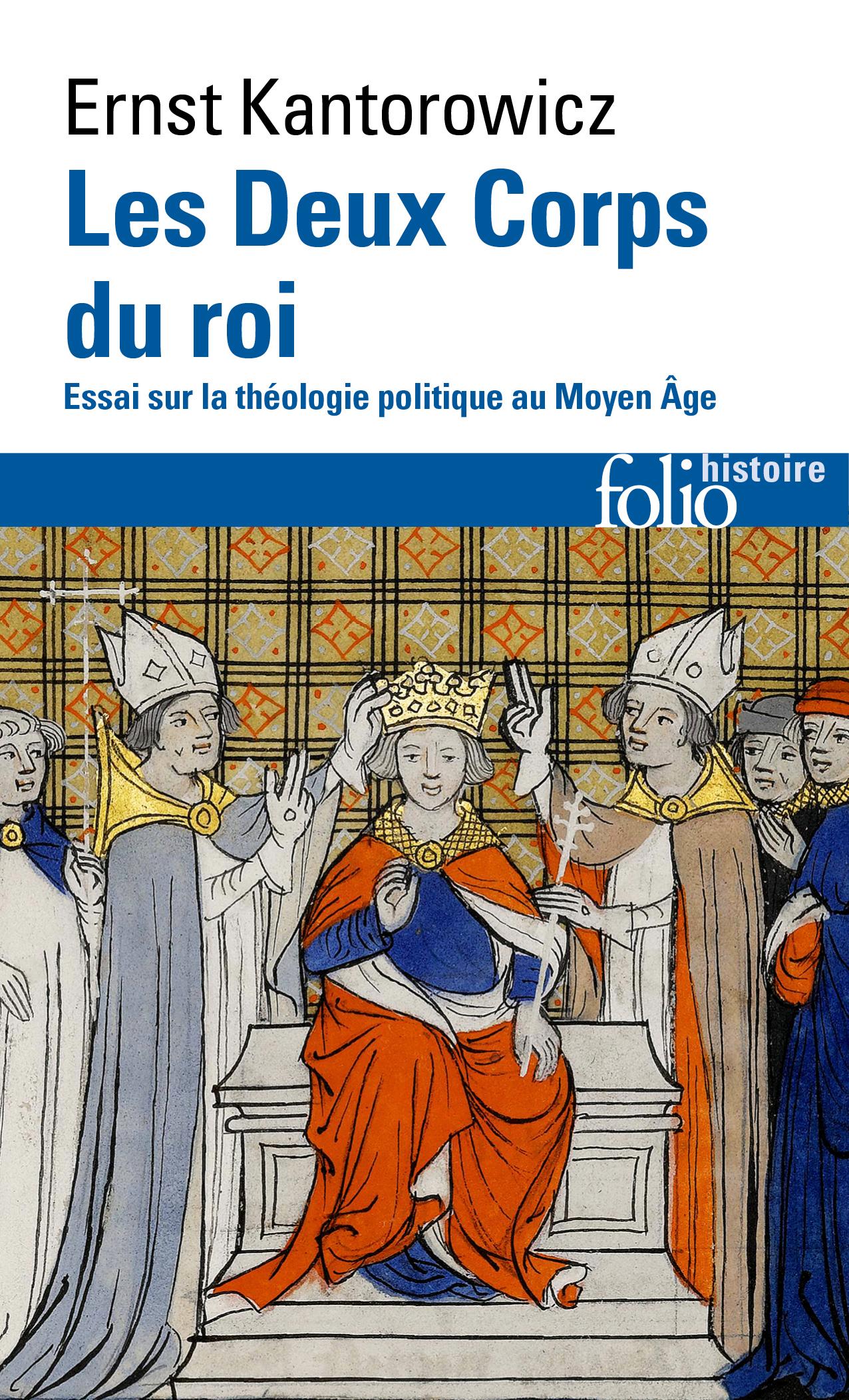 LES DEUX CORPS DU ROI - ESSAI SUR LA THEOLOGIE POLITIQUE AU MOYEN AGE
