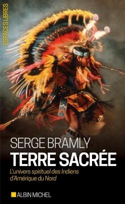 TERRE SACREE - L'UNIVERS SPIRITUEL DES INDIENS D'AMERIQUE DU NORD
