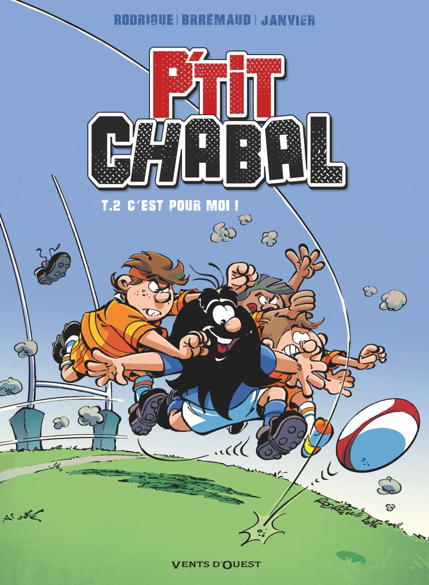 P'TIT CHABAL - TOME 02 - C'EST POUR MOI !
