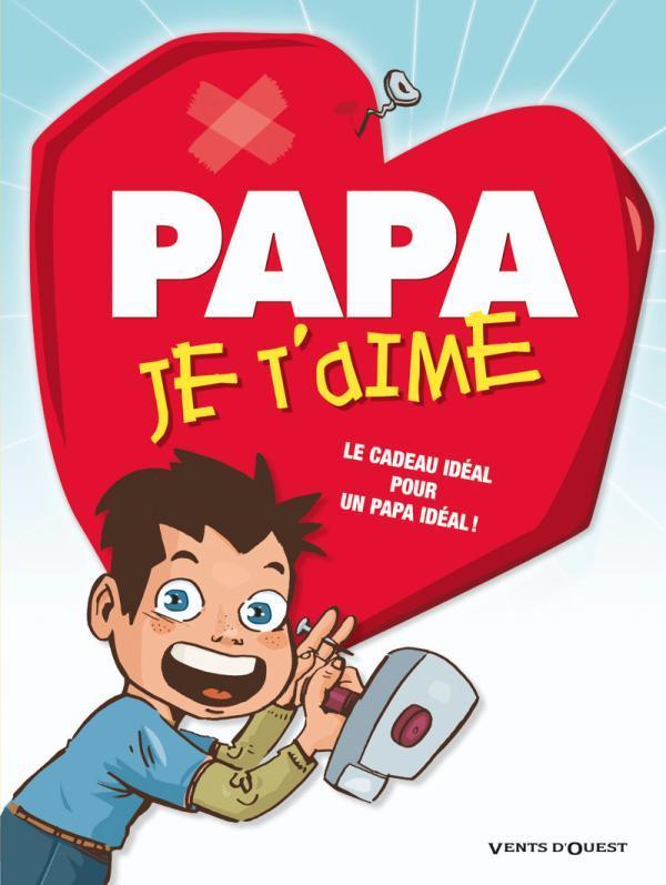 PAPA JE T'AIME - 2009