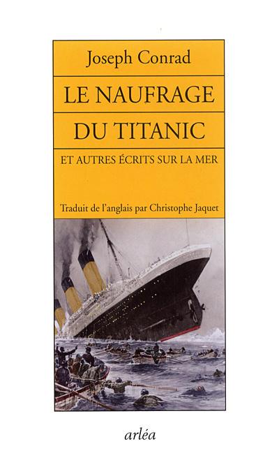 NAUFRAGE DU TITANIC ET AUTRES ECRITS SUR LA MER (LE)