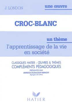 J. LONDON - CROC BLANC (FASCICULE PEDAGOGIQUE)
