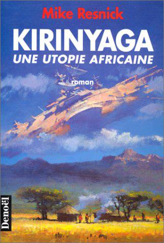 KIRINYAGA - UNE UTOPIE AFRICAINE