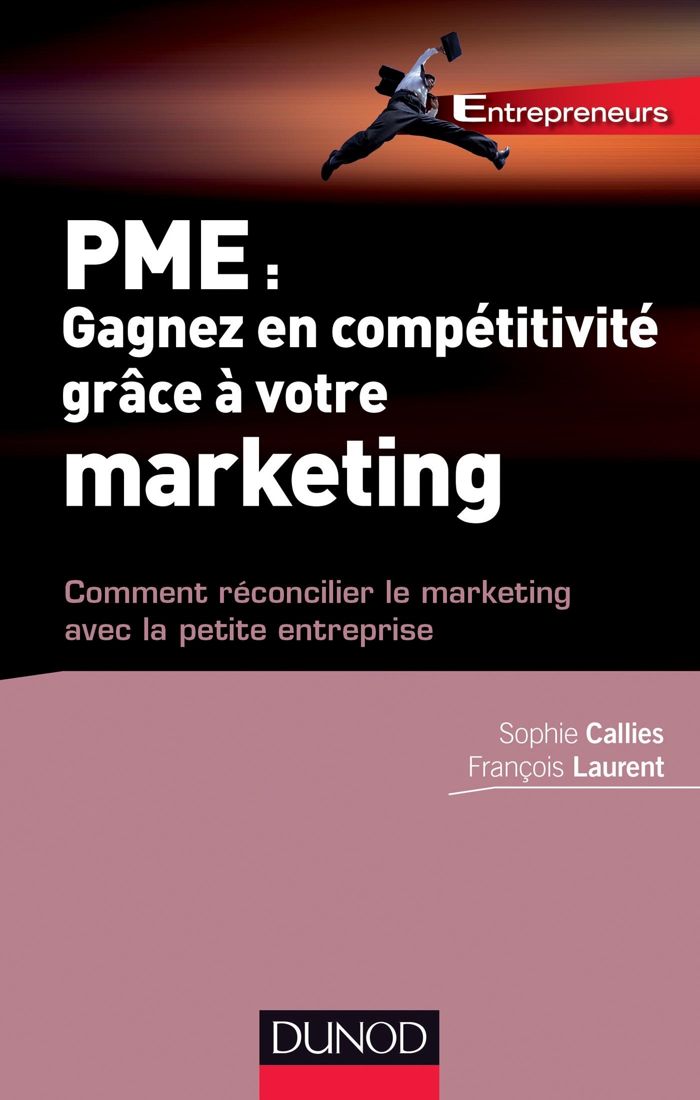 PME : GAGNEZ EN COMPETITIVITE GRACE A VOTRE MARKETING - COMMENT RECONCILIER LE MARKETING AVEC LA