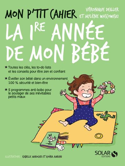 MON P'TIT CAHIER-LA 1RE ANNEE DE MON BEBE-LA MAISON DES MATERNELLES