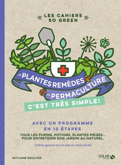 LES PLANTES REMEDES EN PERMACULTURE C'EST TRES SIMPLE