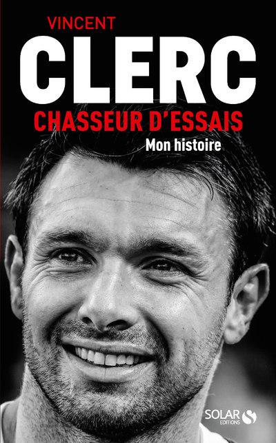 VINCENT CLERC, CHASSEUR D'ESSAIS - MON HISTOIRE