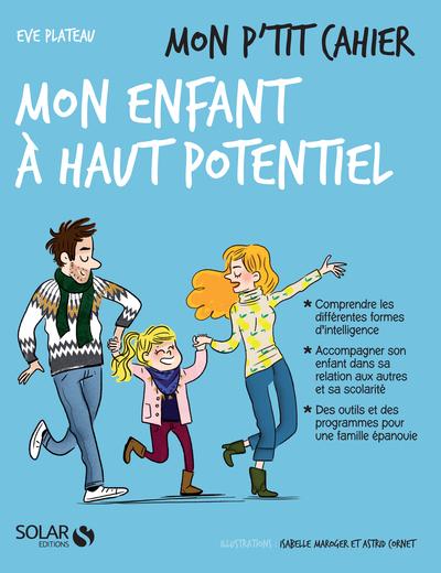 MON P'TIT CAHIER - MON ENFANT A HAUT POTENTIEL