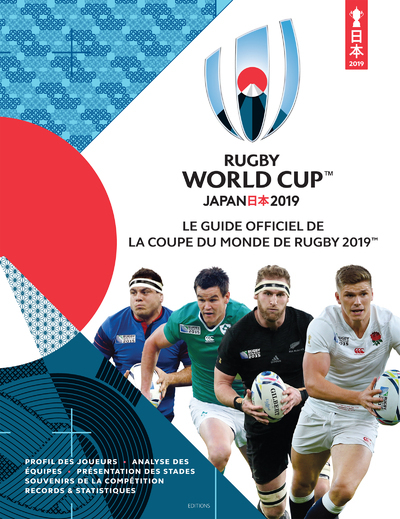 GUIDE OFFICIEL DE LA COUPE DU MONDE DE RUGBY 2019 - RUGBY WORLD CUP JAPAN 2019