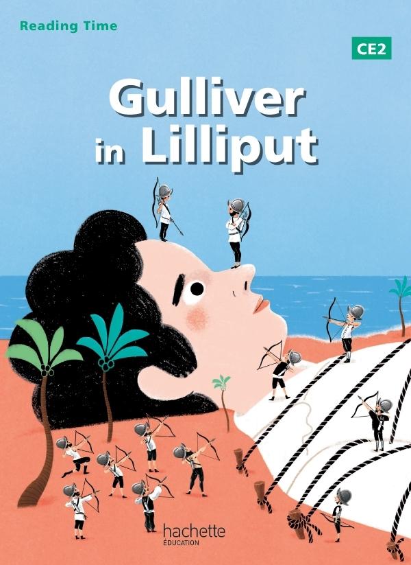 READING TIME GULLIVER IN LILLIPUT CE2 - LIVRE ELEVE - EDITION 2013