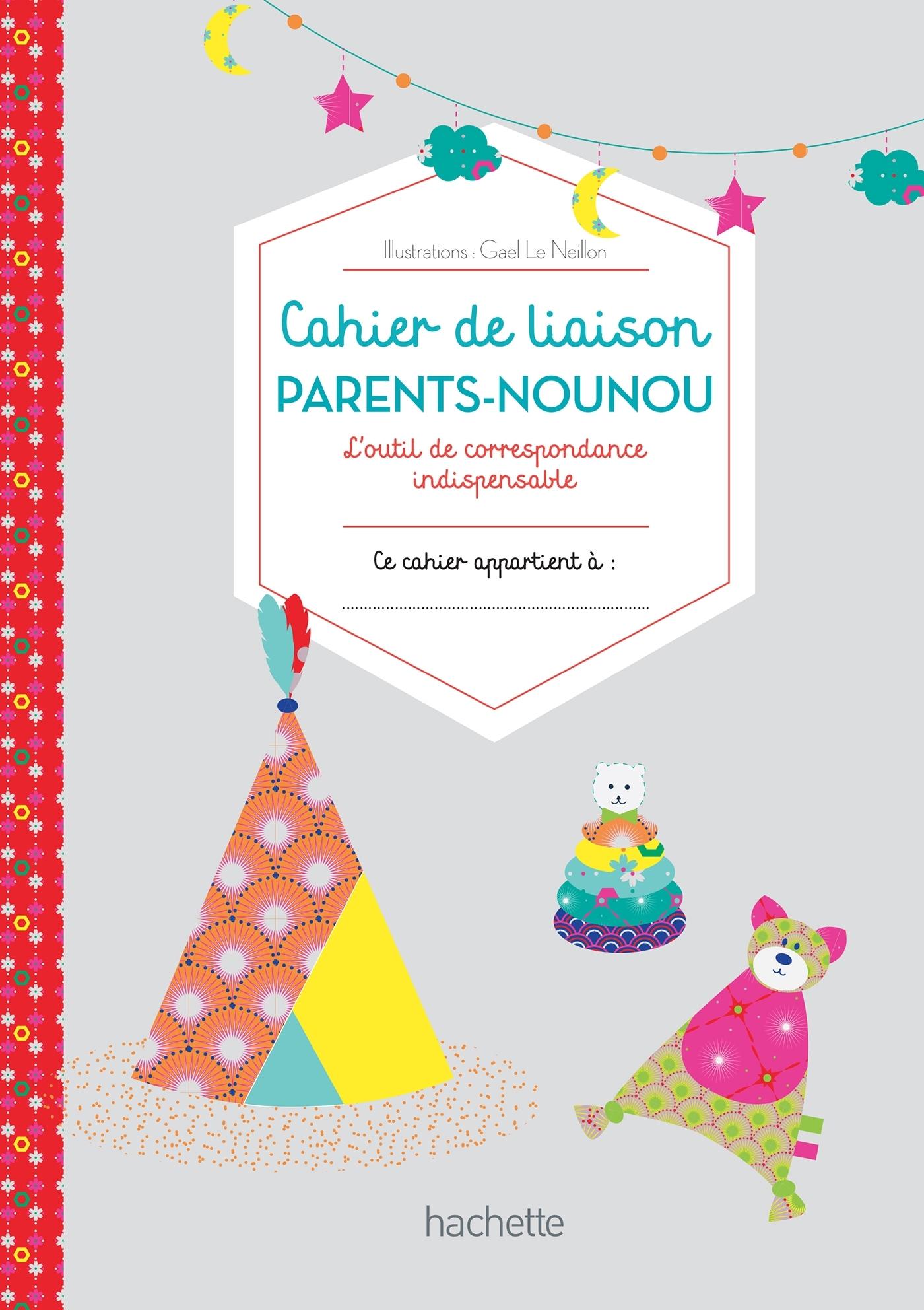 MON CARNET DE NOUNOU - CARNET DE LIAISON PARENTS/NOUNOU