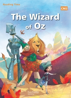 READING TIME CM2 - THE WIZARD OF OZ - LIVRE ELEVE - ED. 2014
