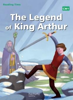 READING TIME CM1 - LEGEND OF KING ARTHUR - LIVRE ELEVE - ED. 2014
