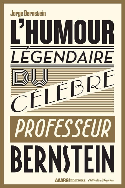 HUMOUR LEGENDAIRE DU CELEBRE PROFESSEUR BERNSTEIN (L')