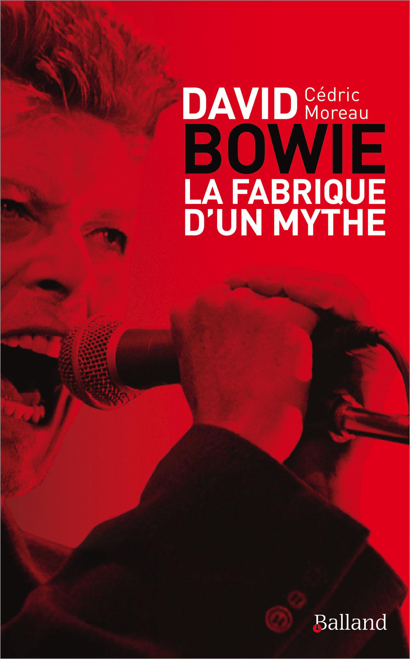 DAVID BOWIE - LA FABRIQUE D'UN MYTHE