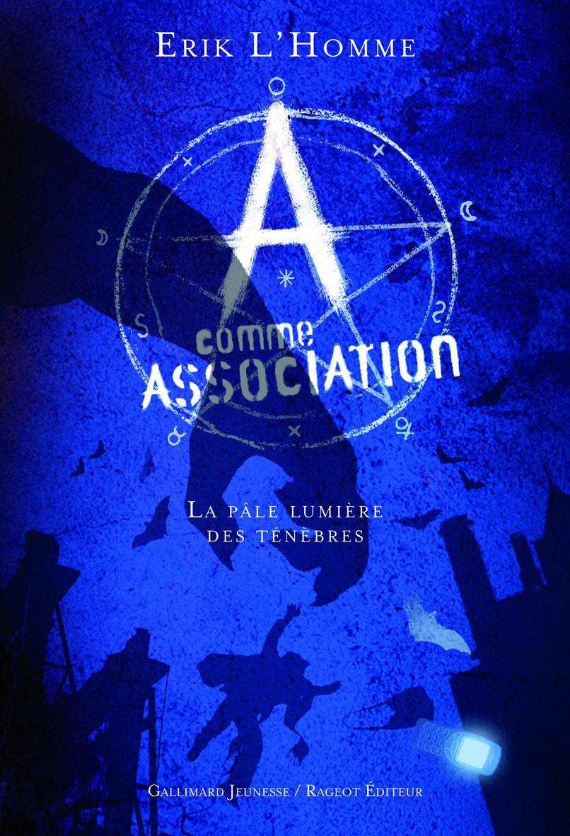A COMME ASSOCIATION T1 LA PALE LUMIERE DES TENEBRES