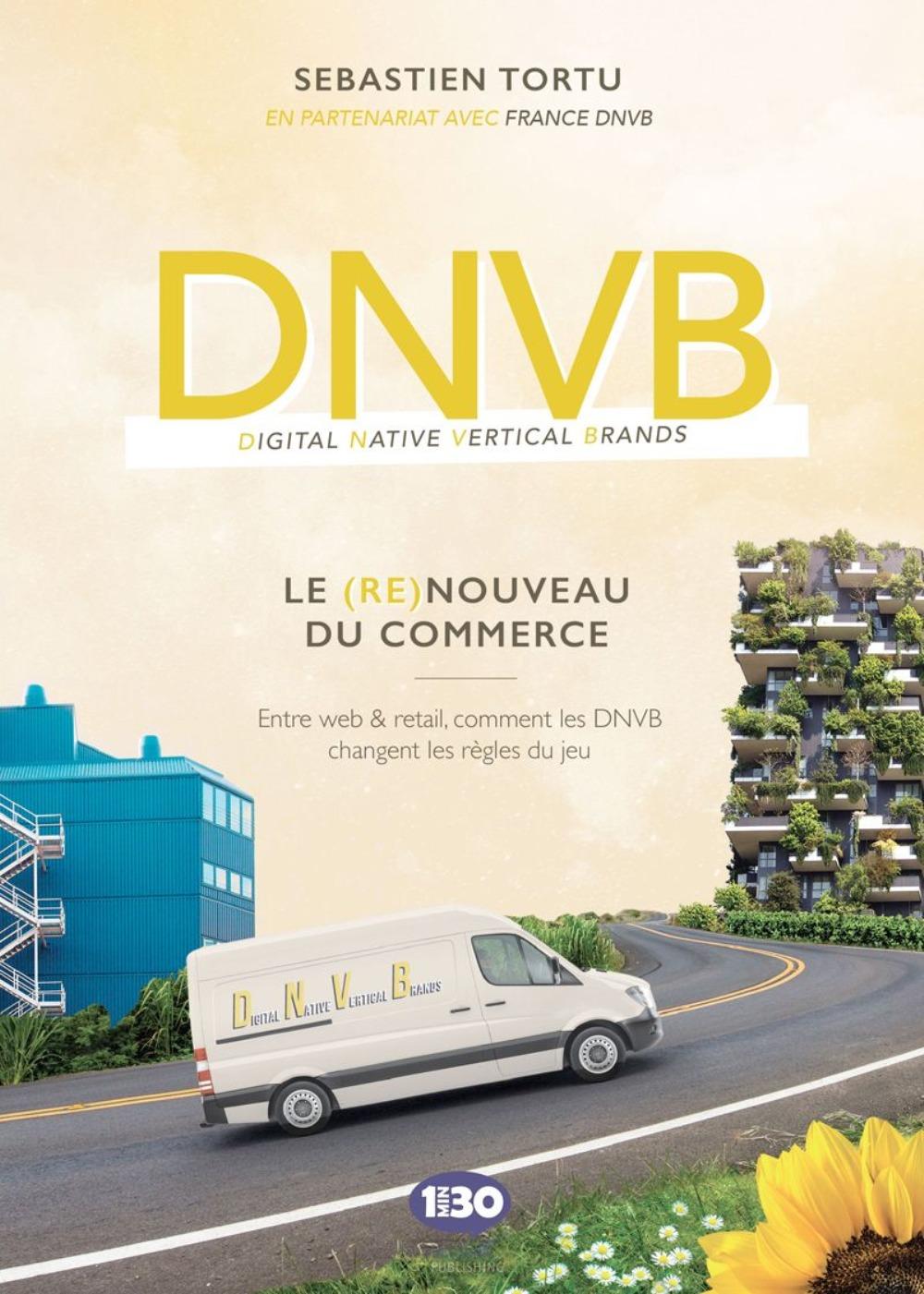 DNVB : LE (RE) NOUVEAU DU COMMERCE