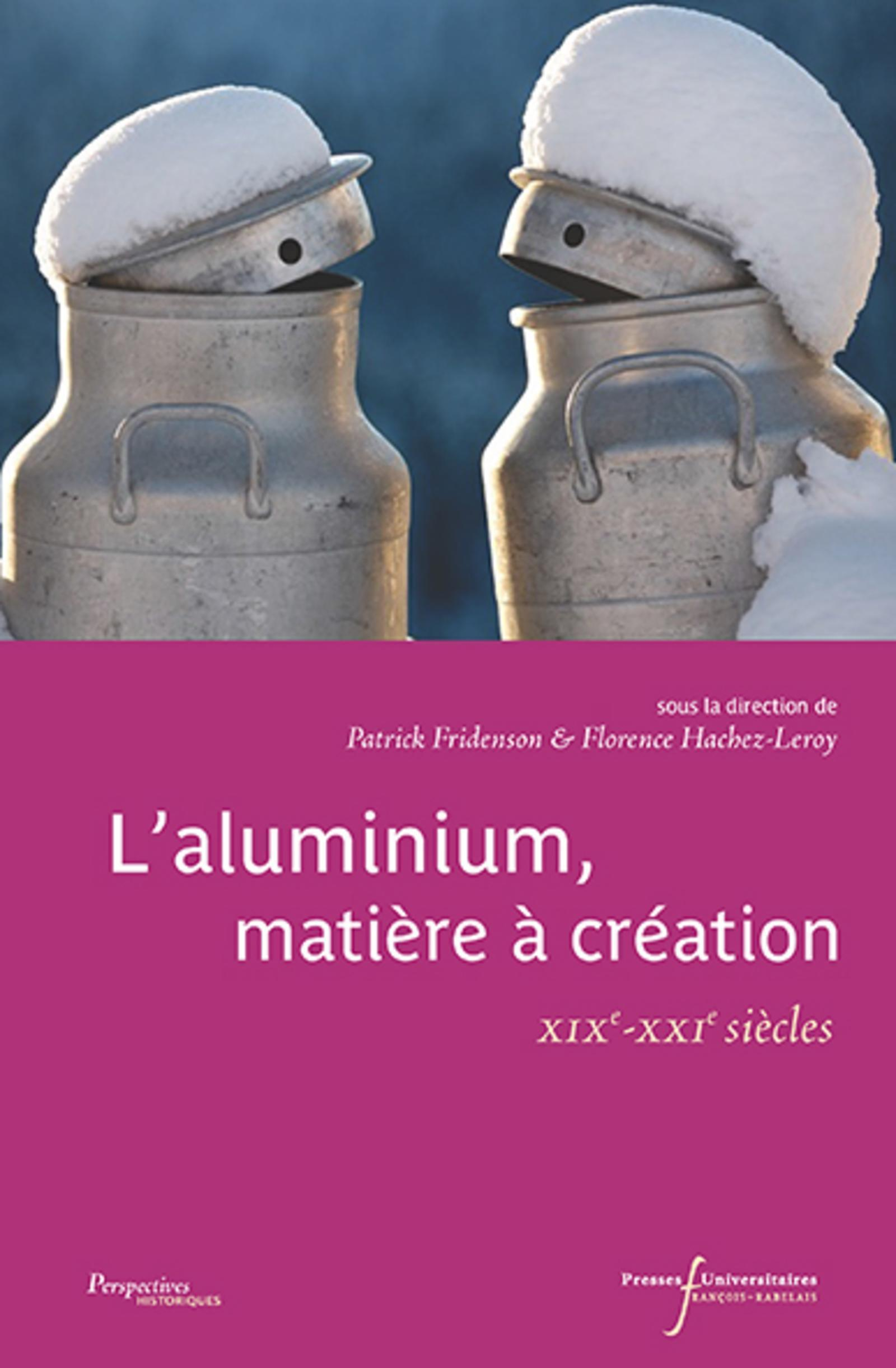 L ALUMINIUM  MATIERE A CREATION - XIX E  XXIE SIECLES