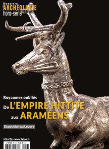 DOSSIER D'ARCHEOLOGIE HS N 36 LES HERITIERS DE L'EMPIRE HITTITE - AVRIL 2019