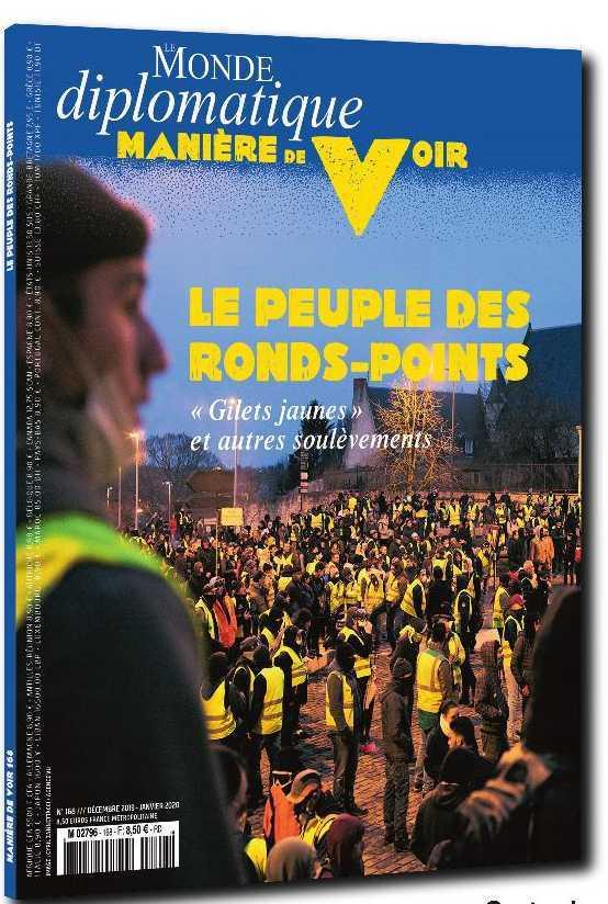 MANIERE DE VOIR N 168  LE PEUPLE DES RONDS-POINTS - DECEMBRE 2019/JANVIER 2020