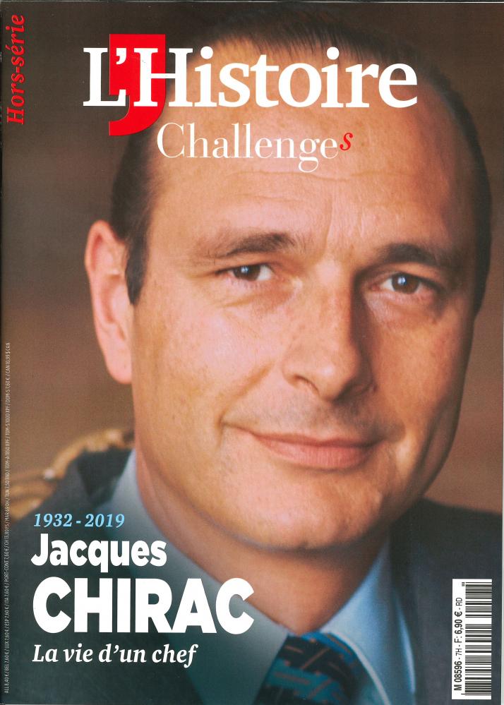 L'HISTOIRE - CHALLENGES HS 1932-1919  JACQUES CHIRAC LA VIE D'UN CHEF - SEPTEMBRE 2019