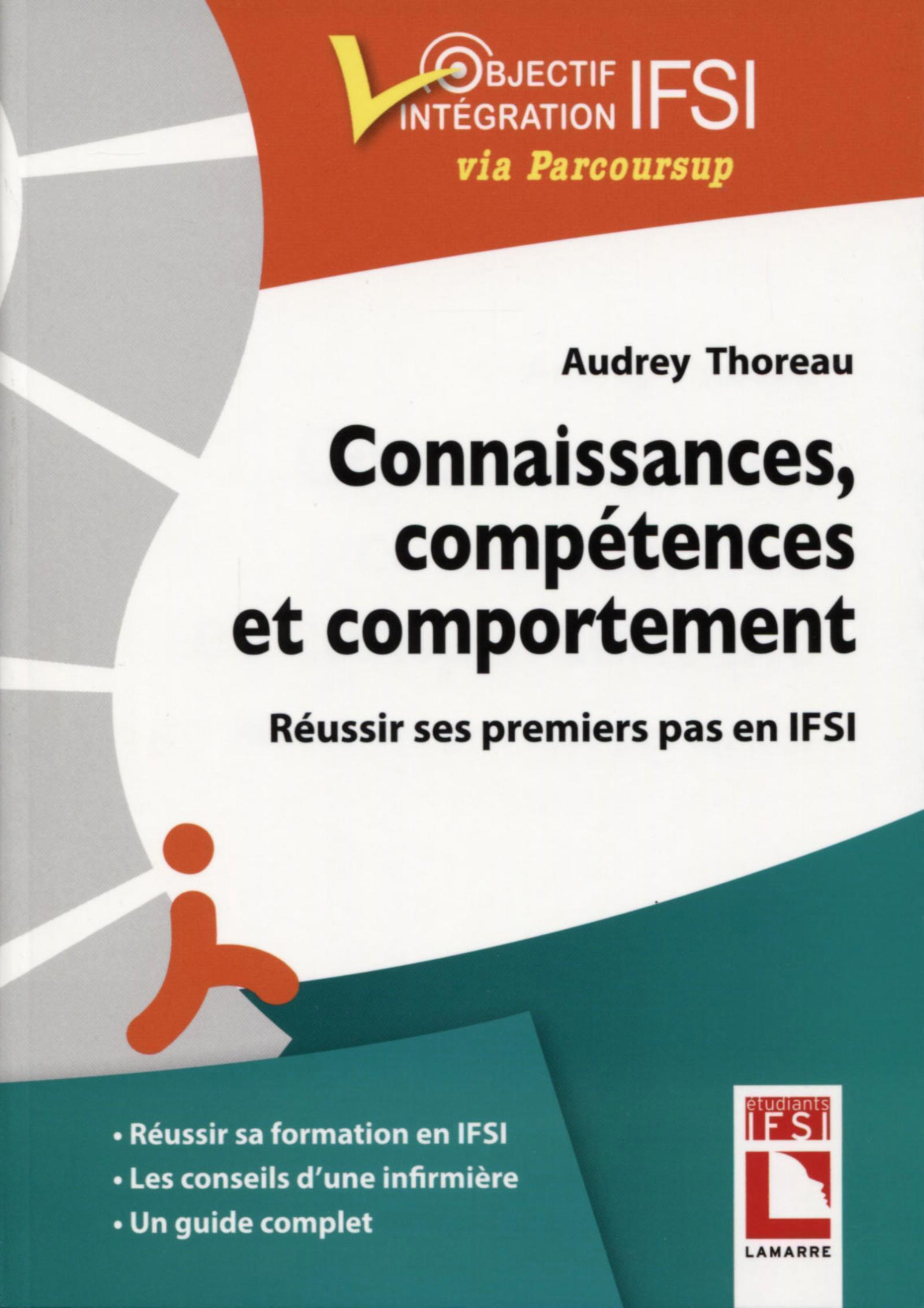CONNAISSANCES, COMPETENCES ET COMPORTEMENT - REUSSIR SES PREMIERS PAS EN IFSI
