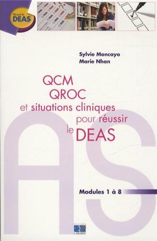 QCM QROC ET SITUATIONS CLINIQUES POUR REUSSIRLE DEAS - MODULE 1 A 8