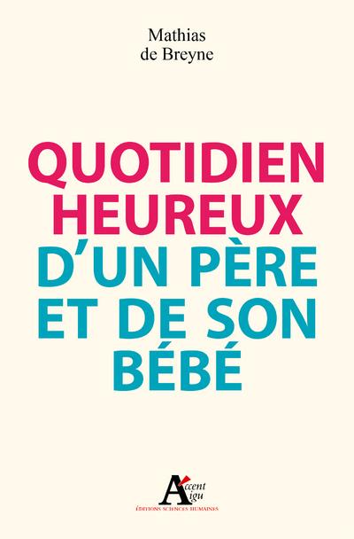 QUOTIDIEN HEUREUX D'UN PERE ET DE SON BEBE