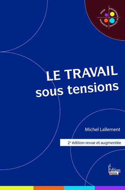 LE TRAVAIL SOUS TENSIONS - 2E EDITION