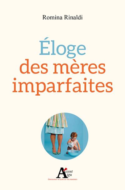 ELOGE DES MERES IMPARFAITES