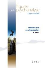 FIGURES DE LA PSYCHANALYSE 04 - MELANCOLIE ET DEPRESSION