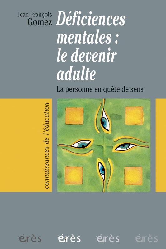 DEFICIENCES MENTALES - LE DEVENIR ADULTE