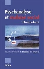 PSYCHANALYSE ET MALAISE SOCIAL, DESIR DU LIEN