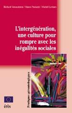 L'INTERGENERATION, UNE CULTURE POUR ROMPRE AVEC LES INEGALITES SOCIALES VERS UNE SOCIETE POUR TOUS L
